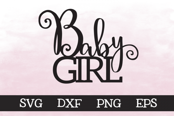 Baby Girl - SVG - Cake Topper Design