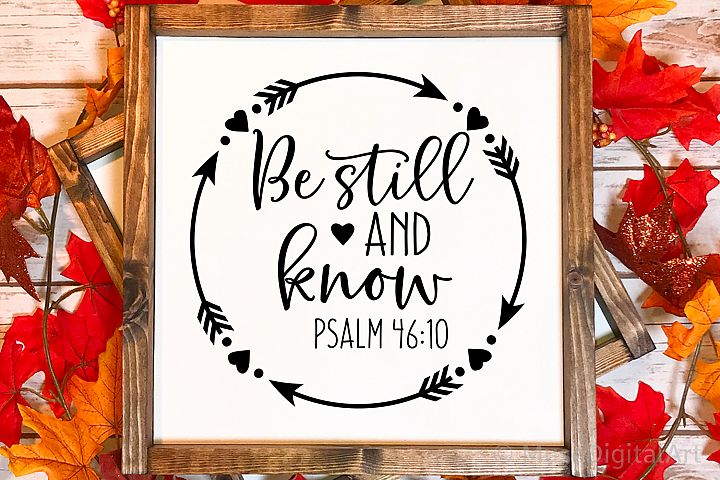Be Still and Know Svg, Scripture Svg, Psalm 46 10, Bible Svg