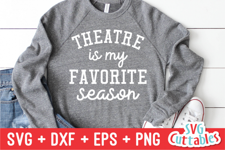 Theatre Is My Favorite Season   svg Cut File