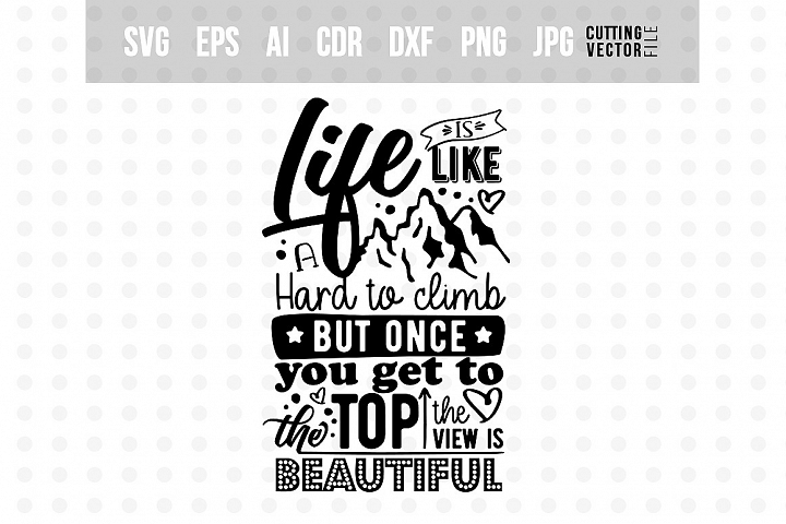 Life is like a mountain... - Vector Typography Design