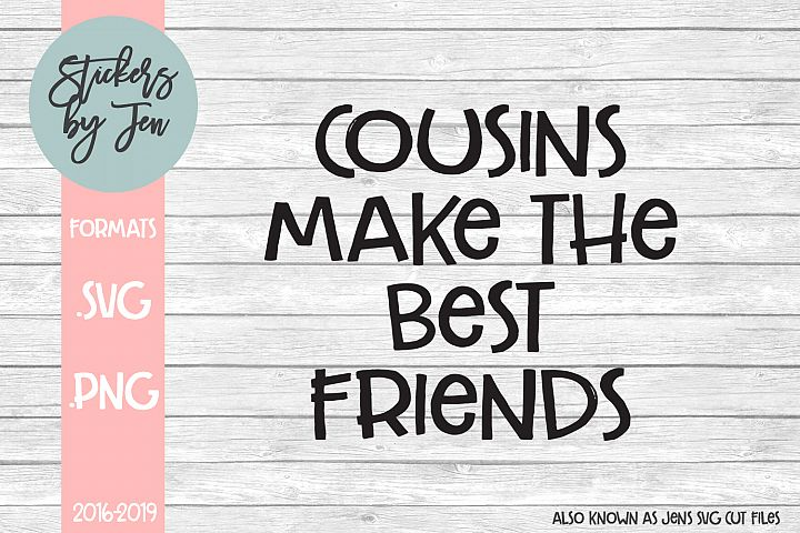 Cousins Make the Best Friends SVG Cut file