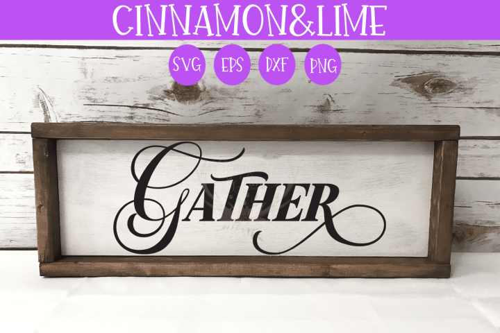 Gather Vintage Farmhouse Sign SVG