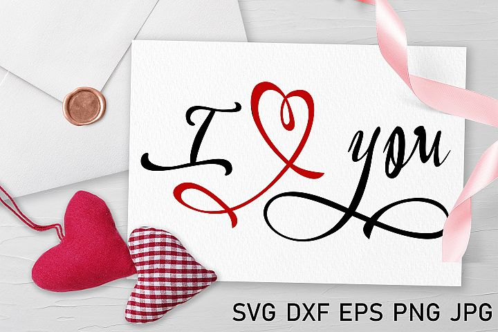 I love you svg Valentine svg Love heart svg