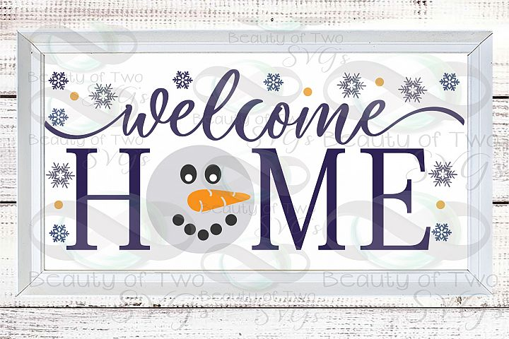 Welcome Home Snowman svg, Snowman Winter svg sign, snowflake