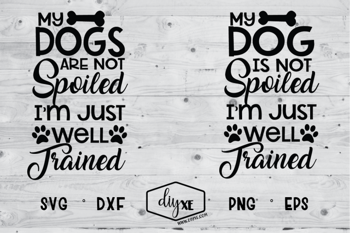 Im Just Well Trained Dog SVG