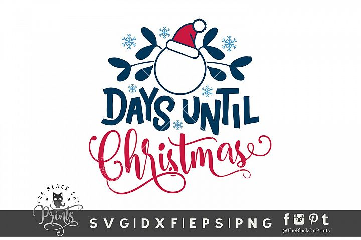 Days Until Christmas SVG DXF EPS PNG Numbers are included