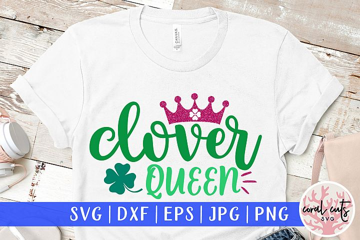 Clover queen - St. Patricks Day SVG EPS DXF PNG