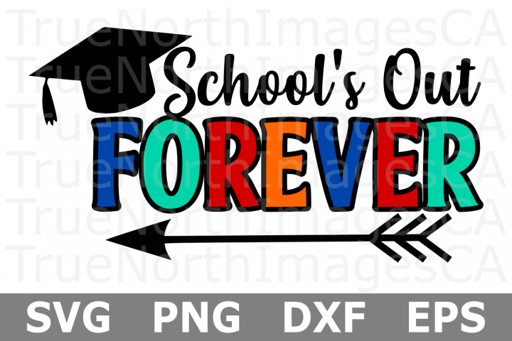 Schools Out Forever - A School SVG Cut File
