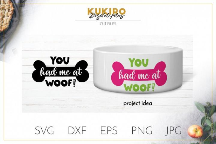 You had me at Woof SVG - Dog bowl SVG - Dog dish design SVG