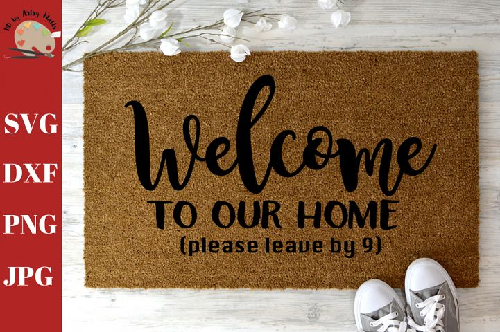Welcome to Our Home Please Leave By 9 Welcome Doormat DIY
