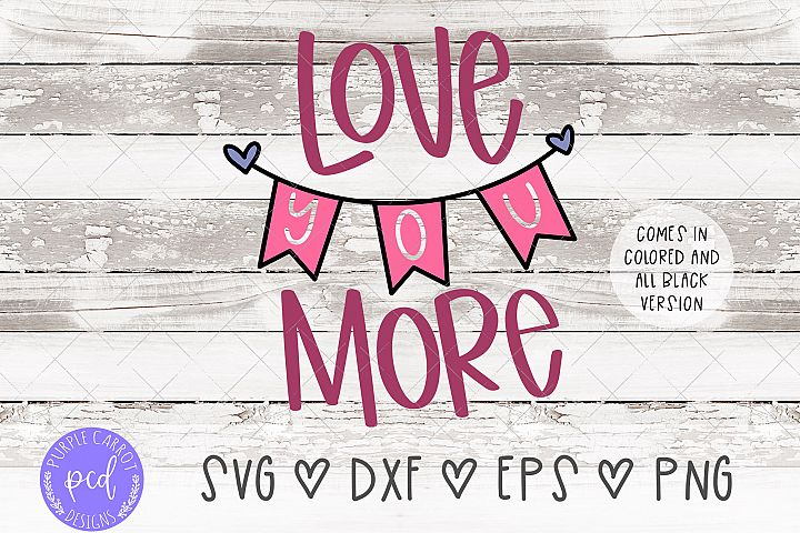 Love You More Hand-Lettered Cut File