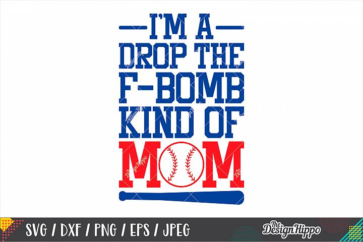 Im A Drop The F-Bomb Kind Of Mom SVG DXF PNG Cutting Files