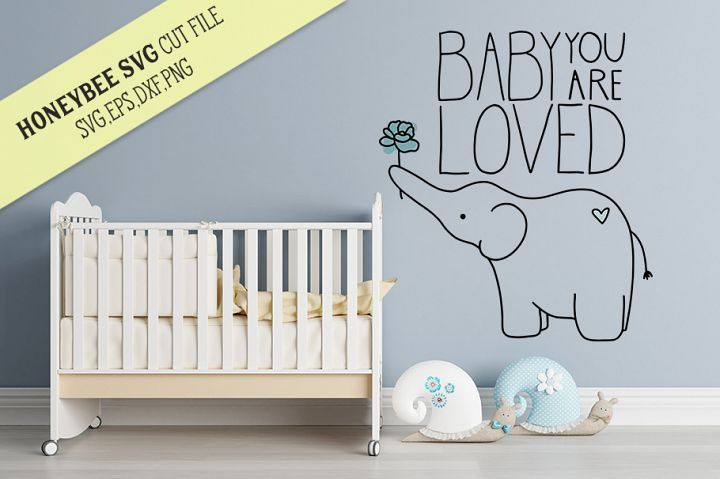 Baby You Are Loved Elephant SVG Cut file