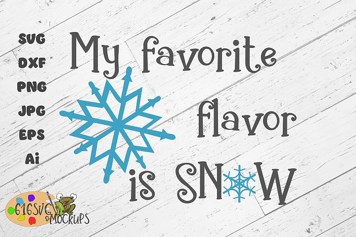 My Favorite Flavor Is Snow SVG