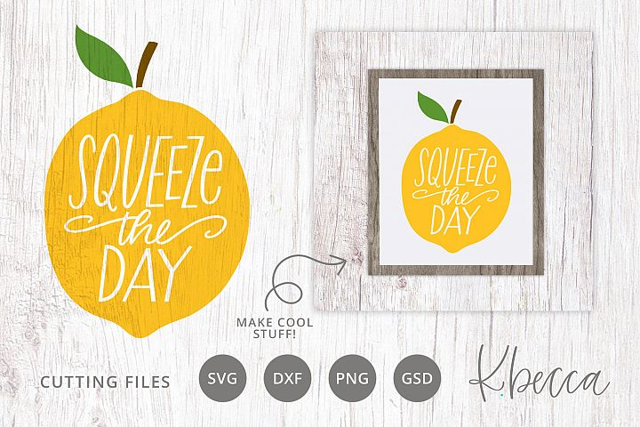 Squeeze the Day Lemon SVG Cut Files