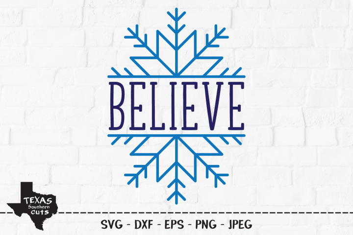 Believe SVG, Cut File, Christmas Shirt Design, Snowflake