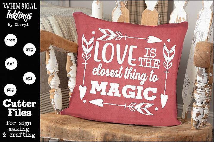 Love Is The Closest Thing To Magic SVG