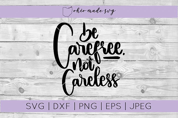 Be Carefree Not Careless SVG