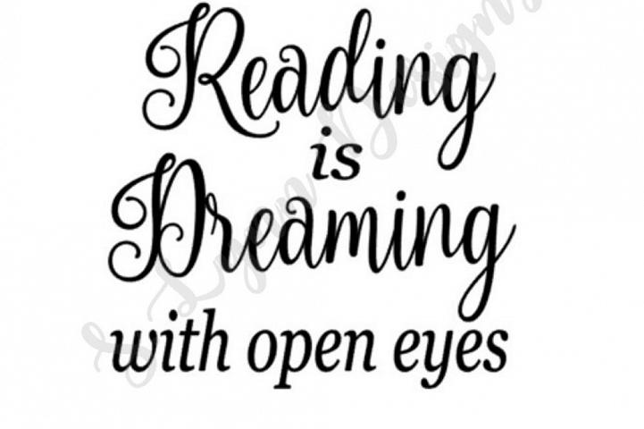 Reading is Dreaming with Open Eyes SVG File