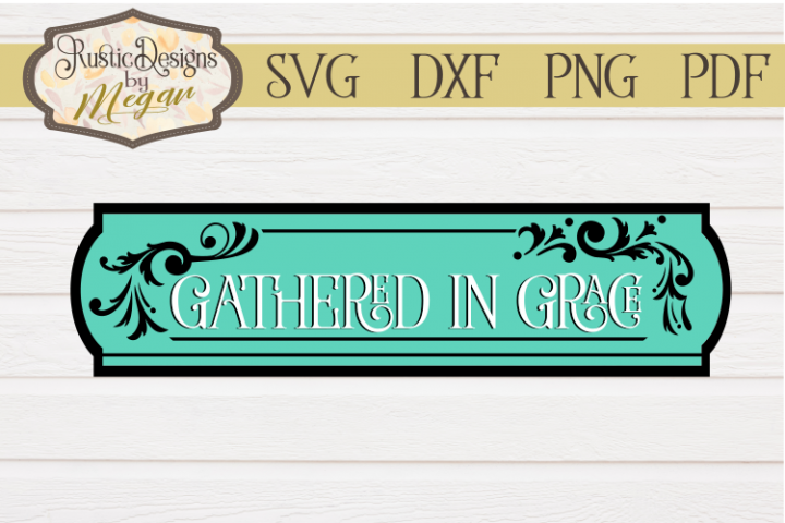 Gathered In Grace Farmhouse SVG cut file