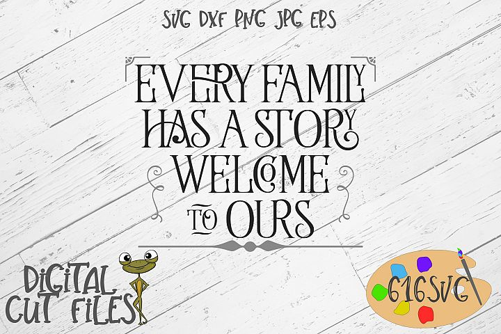 Every Family Has A Story Welcome To Ours SVG
