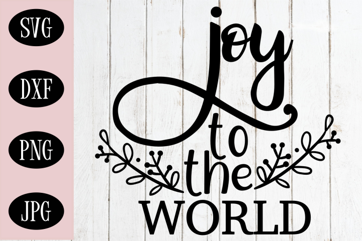 Joy To The World Christmas SVG | Christmas Cut File
