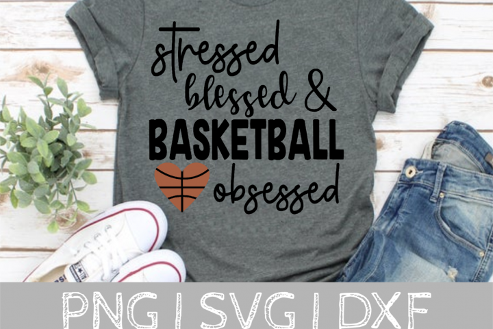 Stressed Blessed Basketball Obsessed SVG Cut File