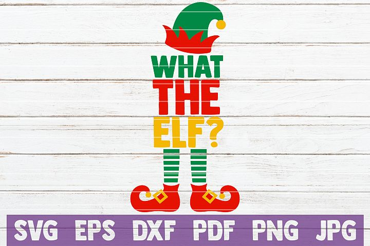 What The Elf? SVG Cut File