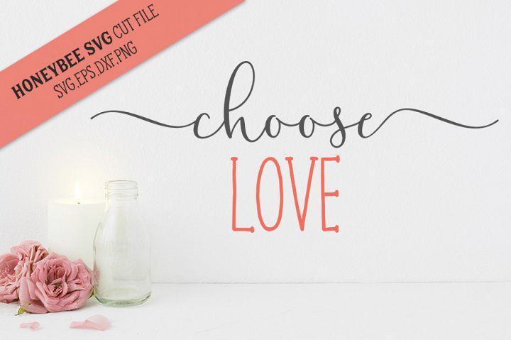 Choose Love SVG Cut File