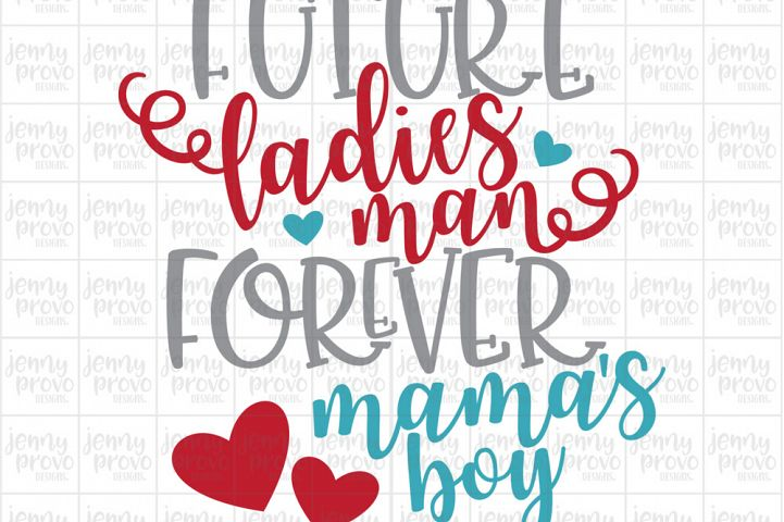 Future Ladies Man, Forever Mamas Boy - Cutting File in SVG, EPS, PNG and JPEG for Cricut & Silhouette