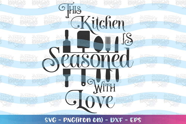 Cooking svg This kitchen is seasoned with love