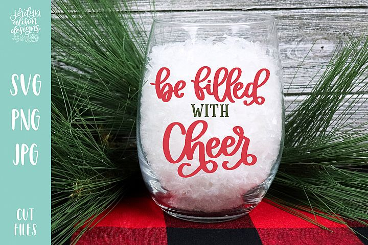 Be Filled With Cheer, Christmas Holiday SVG Cut File