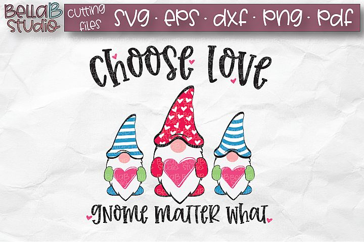 Valentine Gnomes SVG, Choose Love Gnome Matter What SVG