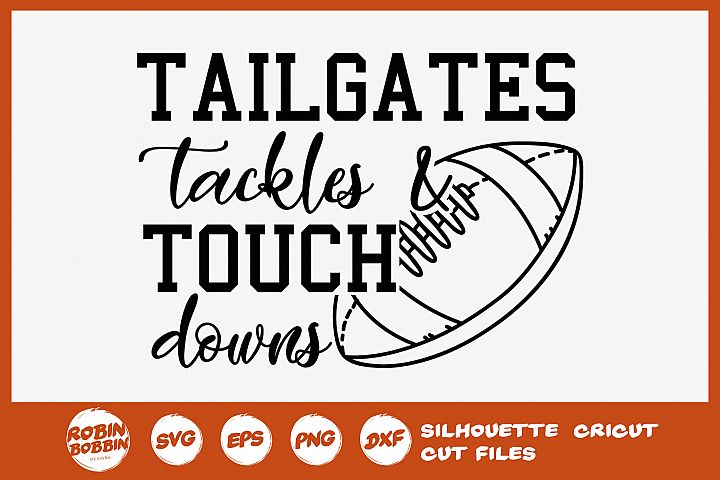 Football SVG - Tailgates tackles and touch downs SVG
