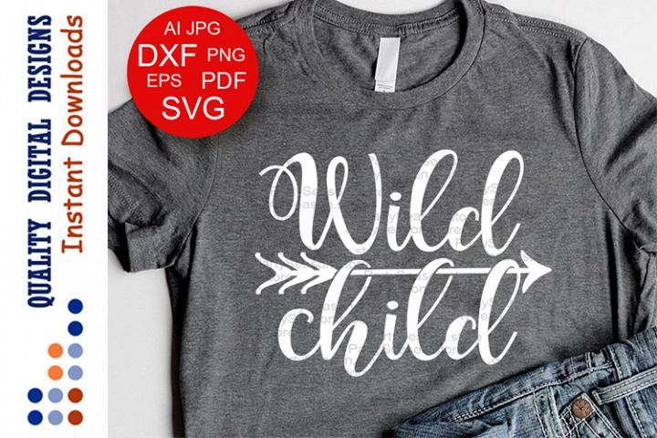 Wild Child SVG files sayings Baby boy Kids shirt digital