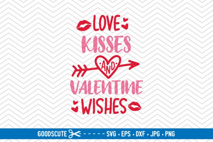 Love Kisses and Valentine Wishes - SVG DXF JPG PNG EPS