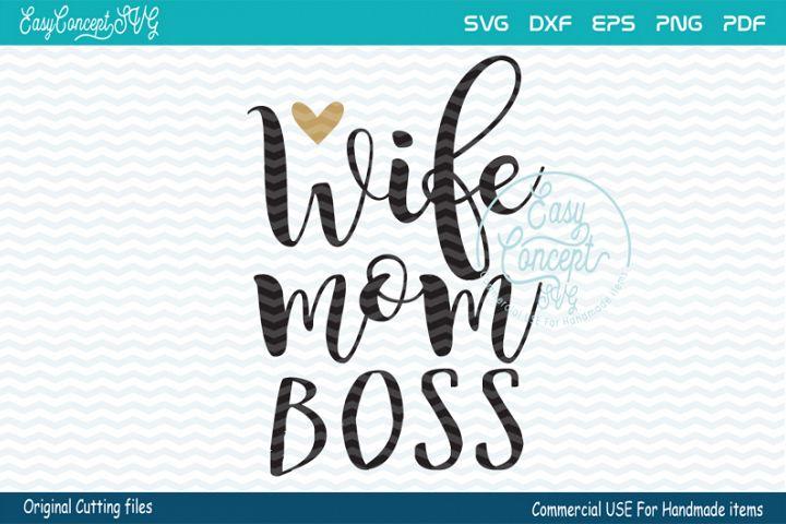Wife mom boss SVG, Wife Mom Boss digital clipart files,
