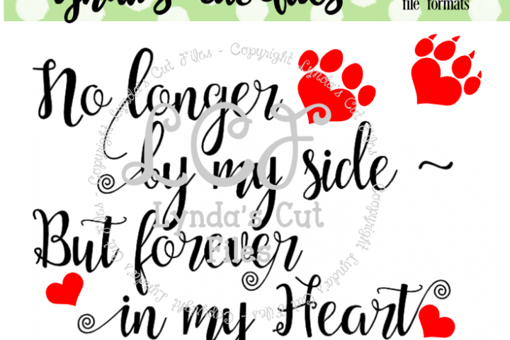 No Longer by my Side// Pet Memorial// SVG/EPS/DXF File
