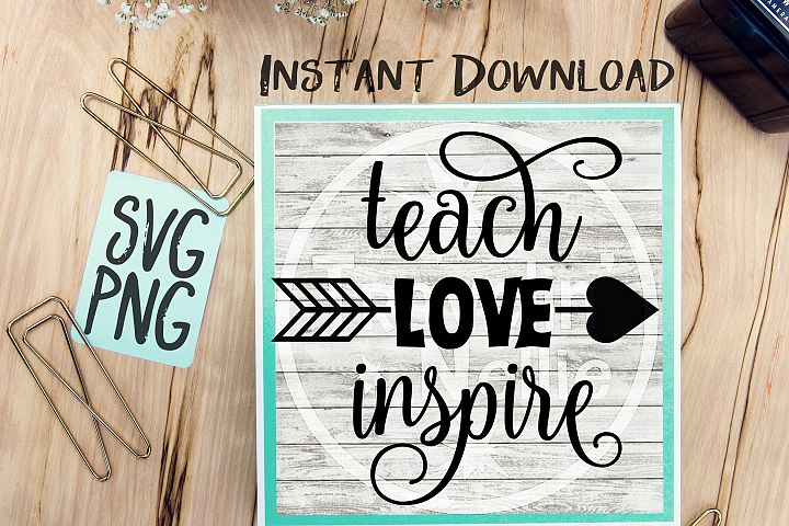 Teach Love Inspire SVG PNG Image Design for Cut Machines Print DIY Design Brother Cricut Cameo Cutout Teacher Back To School Present