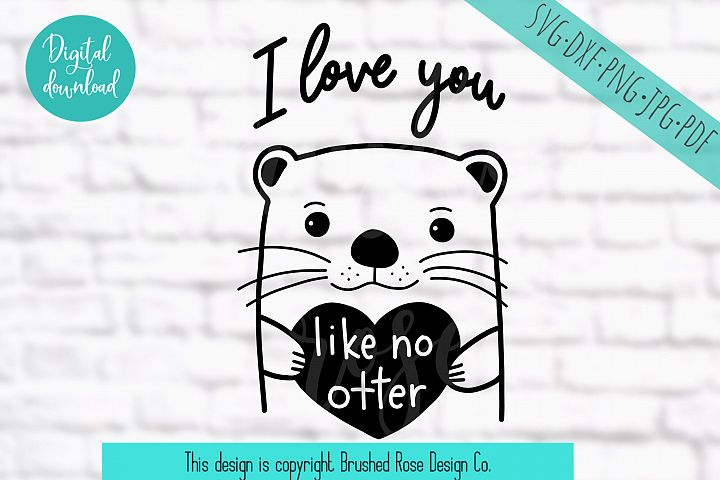 I love you like no otter - valentine svg, valentines day