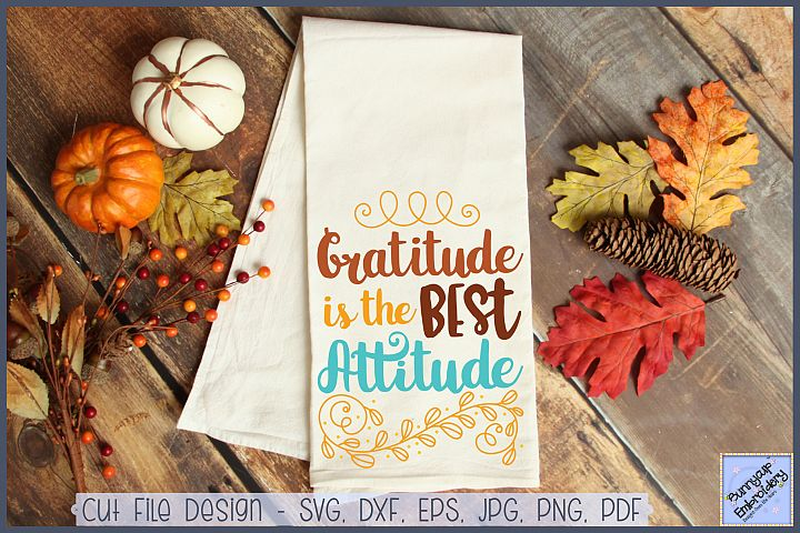 Gratitude Is The Best Attitude - SVG, Clipart and Printable