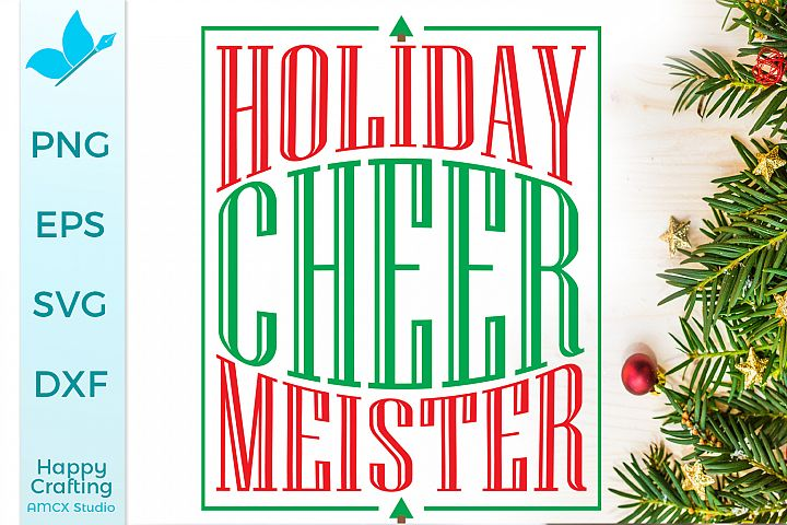 Holiday Cheer Meister - A Christmas Craft File