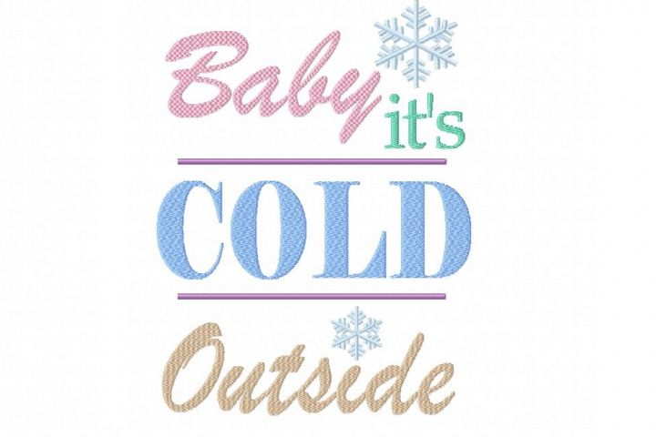 Baby Its Cold Outside ~ Machine Embroidery Design in 2 sizes
