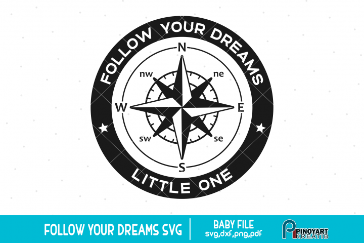 Follow Your Dreams svg - a baby svg vector file