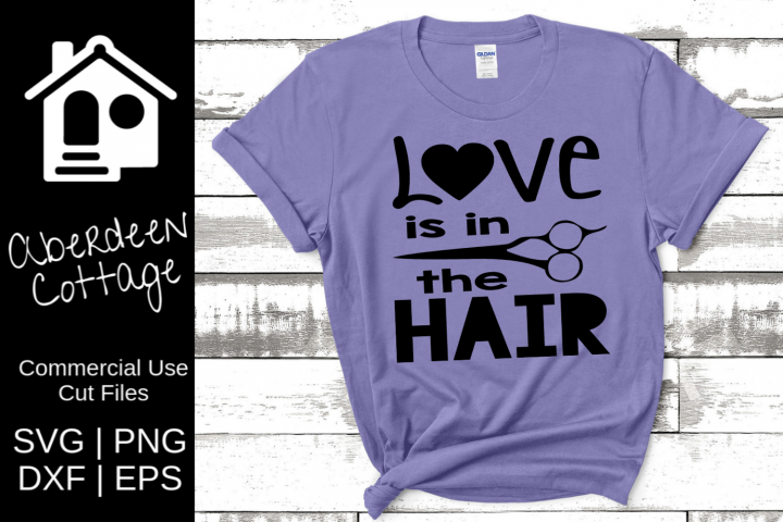 Love Is In The Hair - Hair Stylists SVG | PNG | EPS | DXF