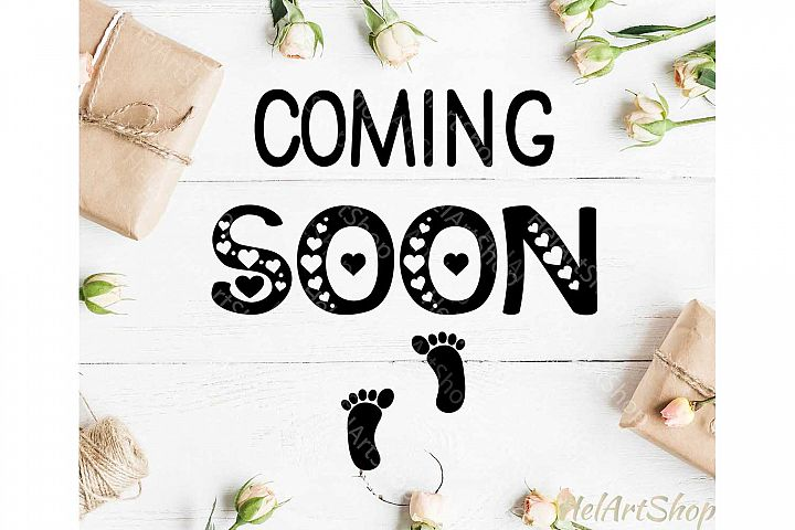 Coming Soon svg, pregnancy svg, baby shower svg, maternity