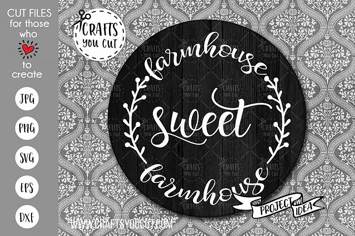 Farmhouse Sweet Farmhouse 2 - A Farmhouse SVG Cut File