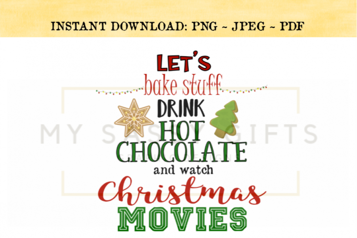 Lets Bake Stuff and Watch Christmas Movies PNG