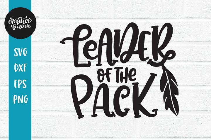 Leader Of The Pack Svg Dxf, Pack Leader Svg, Wolf Svg