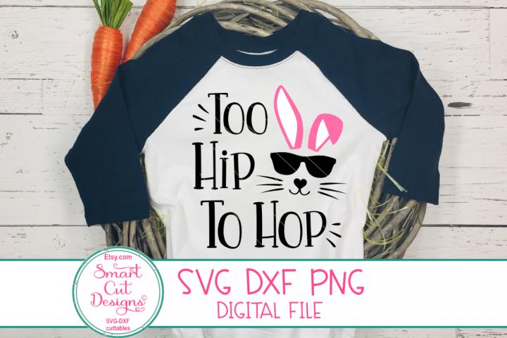 Too Hip To Hop SVG, Easter Svg, Cool Bunny, Easter Funny SVG